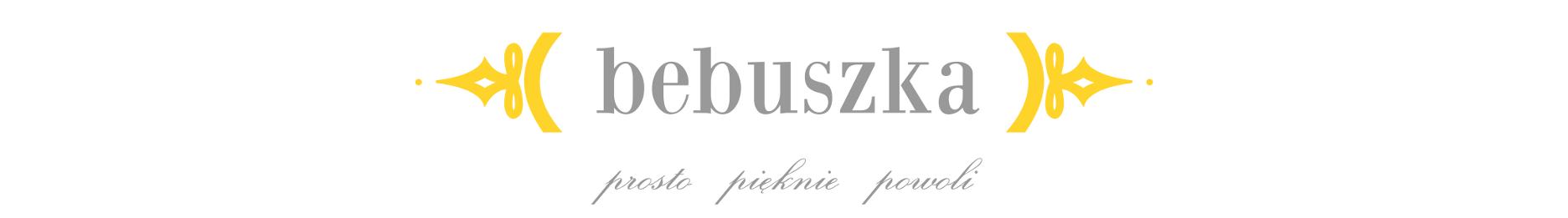 BEBUSZKA – slow blog pełen inspiracji i zdrowych przepisów